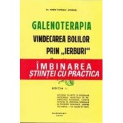 Galenoterapia. Vindecarea bolilor prin ierburi - Marin Popescu