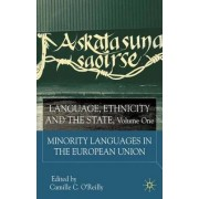 Language, Ethnicity and the State: Minority Languages in the European Union v.1 by Camille C. O'Reilly