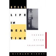 Still Life in Real Time by Richard Dienst