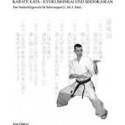 Karate Kata - Kyokushinkai Und Seidokaikan by Jens Grtner
