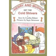 Henry and Mudge Get the Cold Shivers by Cynthia Rylant
