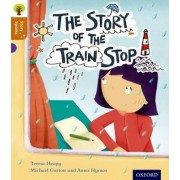 Oxford Reading Tree Story Sparks: Oxford Level 8: The Story of the Train Stop by Teresa Heapy