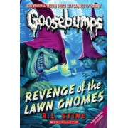 Revenge of the Lawn Gnomes (Classic Goosebumps #19) by R L Stine