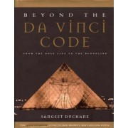 Beyond the Da Vinci Code by Sangeet Duchane