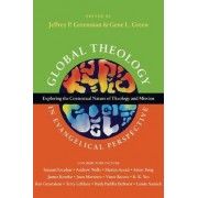 Global Theology in Evangelical Perspective by Jeffrey P Greenman