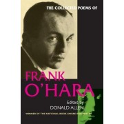 The Collected Poems of Frank O'Hara by Frank O'Hara