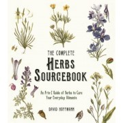 The Complete Herbs Sourcebook: An A-To-Z Guide of Herbs to Cure Your Everyday Ailments, Paperback