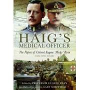 Haig's Medical Officer by Eugene Ryan