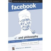 Facebook and Philosophy by D. E. Wittkower