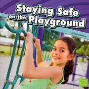 Staying Safe on the Playground by Lucia Raatma