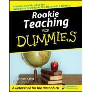 Rookie Teaching for Dummies by W.Michael Kelley