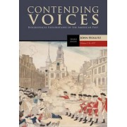 Contending Voices: To 1877 v. 1 by John Hollitz