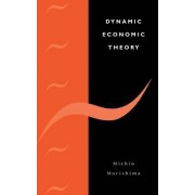 Dynamic Economic Theory by Michio Morishima