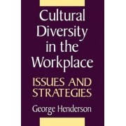 Cultural Diversity in the Workplace by George L. Henderson