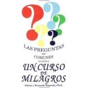 Las Preguntas Mas Comunes En Torno a UN Curso De Milagros = the Most Commonly Asked Questions About a Course in Miracles by Gloria Wapnick