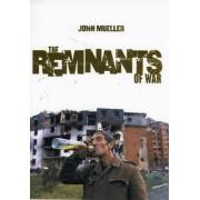 The Remnants of War by John E. Mueller