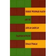 Herbert Woodward Martin and the African American Tradition in Poetry by Ronald Primeau