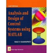 Analysis and Design of Control Systems Using MATLAB by Rao V. Dukkipati
