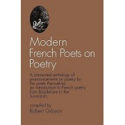 Modern French Poets on Poetry by Department of Radiology Royal Melbourne Hospital Robert Gibson
