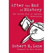 After the End of History by Robert E. Lane