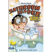 Uncle John's Bathroom Reader For Kids Only! Collectible Edition by Bathroom Readers' Institute