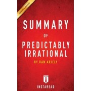 Summary of Predictably Irrational: By Dan Ariely - Includes Analysis