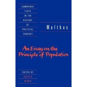 Malthus: An Essay on the Principle of Population by T. R. Malthus