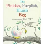 The Pinkish, Purplish, Bluish Egg by Bill Peet