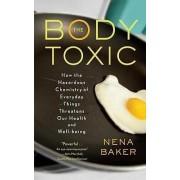 The Body Toxic by Nena Baker