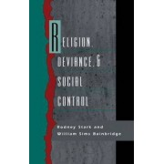 Religion, Deviance, and Social Control by Rodney Stark