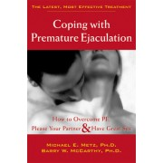 Coping with Premature Ejaculation: How to Overcome PE, Please Your Partner, & Have Great Sex