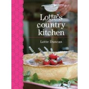 Lotte's Country Kitchen by Lotte Duncan