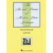 The Art and Practice of Modern Flute Technique, Volume 2 by William Kincaid