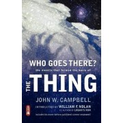 Who Goes There? by John W Campbell