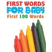 First Words for Baby (First 100 Words) by Speedy Publishing LLC