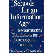 Schools for an Information Age by Byrd L. Jones