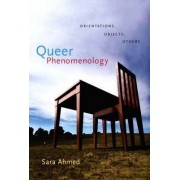 Queer Phenomenology by Sara Ahmed