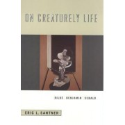 On Creaturely Life by Eric L. Santner