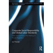 Corporate Social Responsibility and Global Labor Standards by Luc Fransen