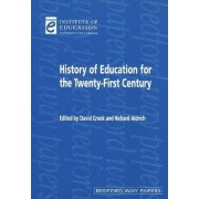 History of Education for the Twenty-First Century by David Crook