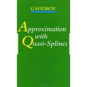 Approximation with Quasi-Splines by G. H. Kirov