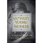 Go West, Young Women! by Hilary A. Hallett