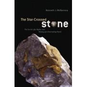 The Star-crossed Stone by Kenneth J. McNamara