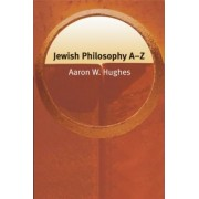 Jewish Philosophy A-Z by Aaron W. Hughes