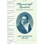 Schopenhauer: Manuscript Remains: Early Manuscripts (184-1818) v. 1 by Arthur Schopenhauer