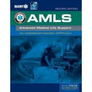 AMLS: Advanced Medical Life Support by National Association of Emergency Medical Technicians (NAEMT)