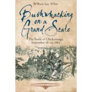 Bushwhacking on a Grand Scale by William Lee White
