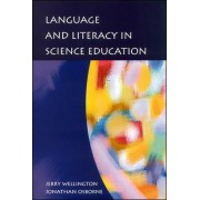 Language and Literacy in Science Education by Jerry Wellington