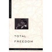 Total Freedom by J. Krishnamurti