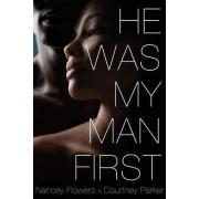 He Was My Man First by Nancy Flowers